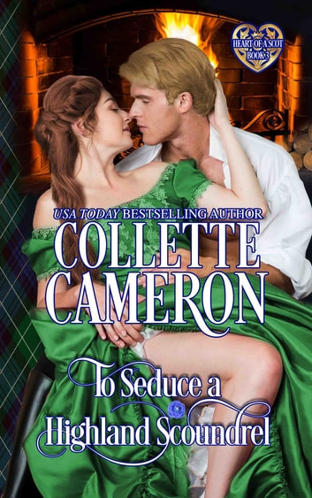 To Seduce a Highland Scoundrel ebook by Collette Cameron