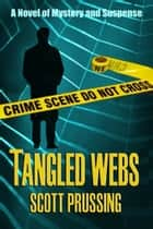 Tangled Webs ebook by Scott Prussing