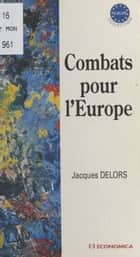 Combats pour l'Europe ebook by Jacques Delors