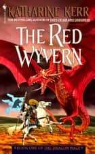 The Red Wyvern - Book One of the Dragon Mage ebook by Katharine Kerr