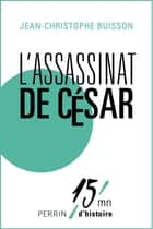 L'assassinat de César ebook by Jean-Christophe BUISSON