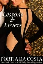 Lessons and Lovers ebook by Portia Da Costa