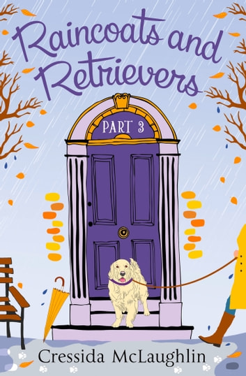 Raincoats and Retrievers (A novella): A happy, yappy love story (Primrose Terrace Series, Book 3) 電子書 by Cressida McLaughlin