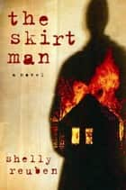 The Skirt Man ebook by Shelly Reuben