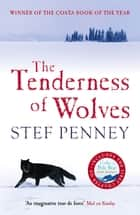 The Tenderness of Wolves - Costa Book of the Year 2007 ebook by Stef Penney