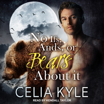 No Ifs, ands, or Bears about it audiobook by Celia Kyle