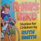 Randy and His Bike audiobook by Ruth Smith