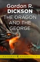 The Dragon and the George - The Dragon Cycle Book 1 ebook by Gordon R Dickson