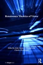 Renaissance Theories of Vision ebook by John Shannon Hendrix,Charles H. Carman