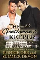 The Gentleman's Keeper ebook by Bonnie Dee, Summer Devon