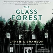 The Glass Forest - A Novel audiobook by Cynthia Swanson