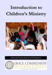 Introduction to Children's Ministry ebook by Victoria Feazell,Ted Johnston
