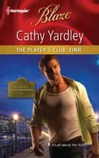 The Player's Club: Finn ebook by Cathy Yardley
