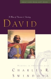 David - A Man of Passion and Destiny ebook by Charles Swindoll