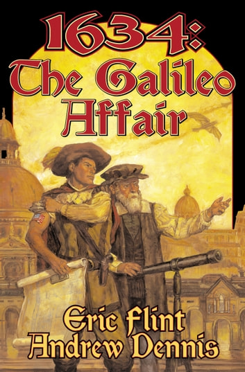 1634: The Galileo Affair ebook by Eric Flint,Andrew Dennis