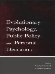 Evolutionary Psychology, Public Policy and Personal Decisions ebook by Charles Crawford,Catherine Salmon