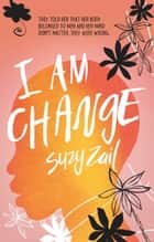 I Am Change ebook by Suzy Zail