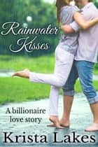 Rainwater Kisses eBook by Krista Lakes