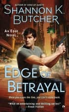 Edge of Betrayal ebook by Shannon K. Butcher