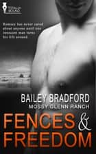 Fences and Freedom ebook by Bailey Bradford