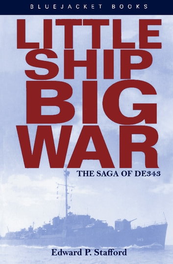 Little Ship, Big War - The Saga of DE343 ebook by Edward P. Stafford