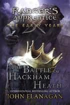 The Battle of Hackham Heath ebook by John A. Flanagan