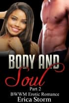 Body and Soul - Body and Soul, #2 ebook by Erica Storm