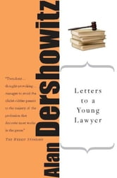 Letters to a Young Lawyer ebook by Alan M. Dershowitz