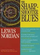 The Sharpshooter Blues ebook by Lewis Nordan
