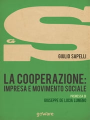 La cooperazione: impresa e movimento sociale ebook by Giulio Sapelli
