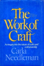 The Work Of Craft ebook by Kobo.Web.Store.Products.Fields.ContributorFieldViewModel