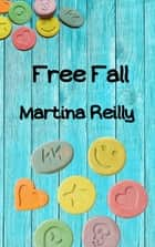 Free Fall ebook by Martina Reilly