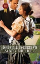 Lord Portman's Troublesome Wife ebook by Mary Nichols