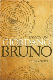 Essays on Giordano Bruno ebook by Hilary Gatti