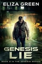 Genesis Lie - Dystopian Science Fiction ebook by
