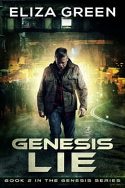 Genesis Lie - Dystopian Science Fiction ebook by Eliza Green