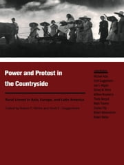 Power and Protest in the Countryside - Studies of Rural Unrest in Asia, Europe, and Latin America ebook by Robert P. Weller,Scott E. Guggenheim