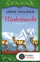 Niedertracht - Alpenkrimi ebook by Jörg Maurer