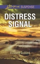 Distress Signal ebook by Elizabeth Goddard