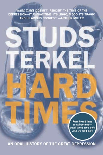 studs terkel hard times essays Also by studs turkel: giants of jazz division street: america hard  times: an oral history of the great depression in america - talking to.