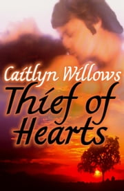 Thief of Hearts ebook by Caitlyn Willows