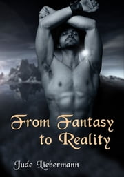 From Fantasy to Reality ebook by Jude Liebermann