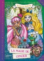 Ever After High - La Magie de Ginger ebook by Suzanne Selfors