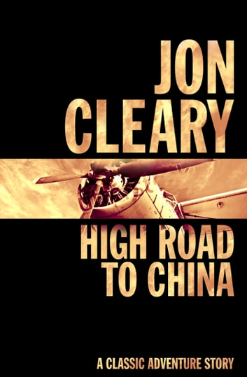 High Road to China ebook by Jon Cleary