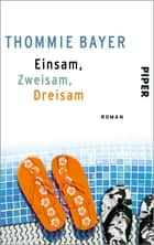 Einsam, zweisam, dreisam - Roman ebook by