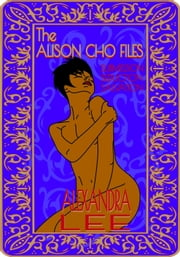 The Alison Cho Files ebook by Alexandra Lee