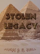 Stolen Legacy ebook by George G. M. James