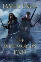 The Wide World's End ebook by James Enge