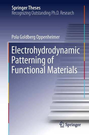 Electrohydrodynamic Patterning of Functional Materials ebook by Pola Goldberg Oppenheimer