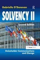 Solvency II - Stakeholder Communications and Change ebook by Gabrielle O'Donovan